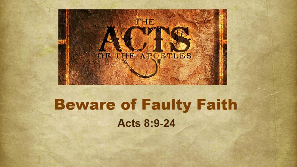 Beware Of Faulty Faith