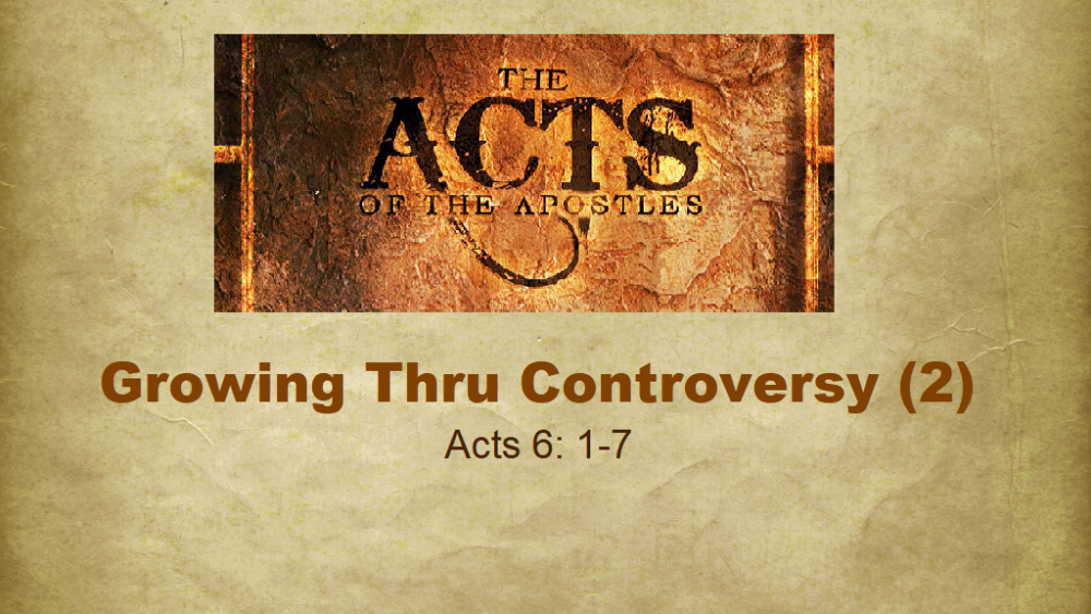 Growing Through Controversy - Part 2