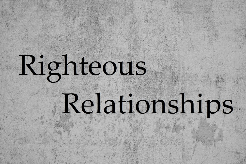 Righteous Relationships