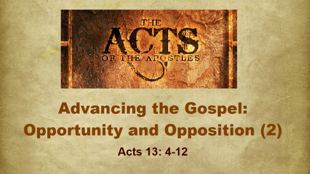 Advancing The Gospel: Opportunity and Opposition - Part 2